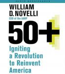 50+: Igniting a Revolution to Reinvent America Audiobook, by Bill Novelli