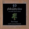 50 Philosophy Ideas You Really Need To Know, by Ben Dupre