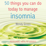 50 Things You Can Do Today to Manage Insomnia (Unabridged), by Wendy Green