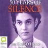 50 Years of Silence (Unabridged), by Jan Ruff-O'Herne