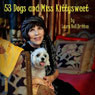 53 Dogs and Miss Kittysweet (Unabridged), by Laura Nell Britton