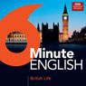 6 Minute English: British Life (Unabridged), by BBC Learning English