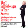 7 Self-Sabotages to Your Success (Unabridged) Audiobook, by Lyn Kelley