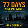 77 Days in September (Unabridged) Audiobook, by Ray Gorham