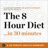 The 8-Hour Diet...in 30 Minutes: 30 Minute Health Series (Unabridged), by 30 Minute Health Series