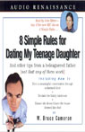 8 Simple Rules for Dating My Teenage Daughter: And Other Tips from a Beleaguered Father, by W. Bruce Camero