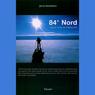 84 grader Nord (Unabridged), by John Andersen