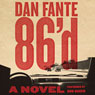 86d: A Novel (Unabridged) Audiobook, by Dan Fante