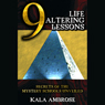 9 Life Lessons: Secrets of the Mystery Schools Unveiled (Unabridged), by Kala Ambrose