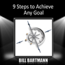9 Steps to Achieve Any Goal Audiobook, by Bill Bartmann