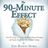 The 90-Minute Effect: How We Shape Our Lives by the Hollywood Formula and Rarely Reach Our Own Happy Endings (Unabridged) Audiobook, by Eric Robert Morse
