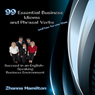 99 Essential Business Idioms and Phrasal Verbs: Succeed in an English-Speaking Business Environment (Unabridged), by Zhanna Hamilton