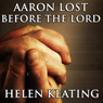 Aaron: Lost Before the Lord: An Amish & Christian Romance (Unabridged) Audiobook, by Helen Keating