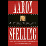 Aaron Spelling: A Prime-Time Life, by Aaron Spelling
