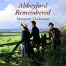 Abbeyford Remembered (Unabridged), by Margaret Dickinson