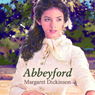 Abbeyford (Unabridged) Audiobook, by Margaret Dickinson