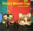 Abbies Masked Orgy (Unabridged) Audiobook, by Emmannuelle Blue