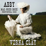 Abby: Mail Order Bride: Unconventional Series, Book 1 (Unabridged) Audiobook, by Verna Clay