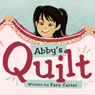 Abbys Quilt (Unabridged) Audiobook, by Kara Carter