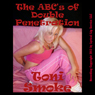 The ABCs of Double Penetration: Rough Sex with Strangers (Unabridged) Audiobook, by Toni Smoke