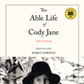 The Able Life of Cody Jane: Still Celebrating (Unabridged), by Marly Cornell