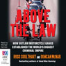 Above the Law (Unabridged) Audiobook, by Ross Coulthart