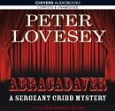 Abracadaver: A Sergeant Cribb Mystery (Unabridged), by Peter Lovesey