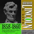 Abraham Lincoln: A Life 1860-1861: An Election Victory, Threats of Secession, and Appointing a Cabinet (Unabridged), by Michael Burlingame