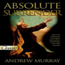 Absolute Surrender (Unabridged), by Andrew Murray