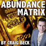 The Abundance Matrix: Manifesting a Life Full of Wealth and Happiness (Unabridged), by Craig Beck