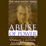 Abuse of Power: The New Nixon Tapes (Unabridged) Audiobook, by Stanley I. Kutler