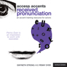 Access Accents: Received Pronunciation (RP) - An Accent Training Resource for Actors (Unabridged) Audiobook, by Gwyneth Strong