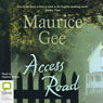 Access Road (Unabridged) Audiobook, by Maurice Gee