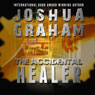 The Accidental Healer (Unabridged) Audiobook, by Joshua Graham