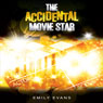 The Accidental Movie Star (Unabridged) Audiobook, by Emily Evans