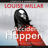 Accidents Happen (Unabridged), by Louise Millar