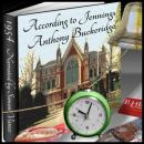 According to Jennings (Unabridged) Audiobook, by Anthony Buckeridge