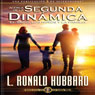 Acerca de la Segunda Dinamica - El Sexo, Los Ninos y la Familia: (On the Second Dynamic - Sex, Children & The Family, Spanish Castilian Edition) (Unabridged), by L. Ron Hubbard