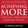 Achieving More: Strategic Direction & Mental Fitness (Unabridged) Audiobook, by Dr Rebecca Newton