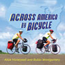 Across America by Bicycle: Alice and Bobbis Summer on Wheels (Unabridged) Audiobook, by Alice Honeywell