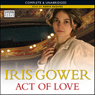 Act Of Love (Unabridged) Audiobook, by Iris Gower