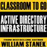 Active Directory Infrastructure Classroom-to-Go: Windows Server 2003 Edition Audiobook, by William Stanek