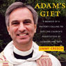 Adams Gift: A Memoir of a Pastors Calling to Defy the Churchs Persecution of Lesbians and Gays (Unabridged), by Jimmy Creech