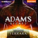 Adams Secret (Unabridged), by Guillermo Ferrara
