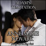 Adams Temptation (Unabridged) Audiobook, by Anne Marie Novark