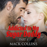 Addicted to My Sugar Daddy: Part 1 (Unabridged) Audiobook, by Mack Collins