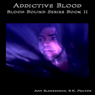 Addictive Blood: Blood Bound Series Book 11 (Unabridged) Audiobook, by Amy Blankenship