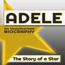 Adele: An Unauthorized Biography (Unabridged) Audiobook, by Belmont