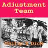 Adjustment Team (Unabridged), by Philip K. Dick
