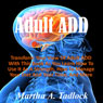 Adult ADD (Unabridged) Audiobook, by Martha A. Tadlock